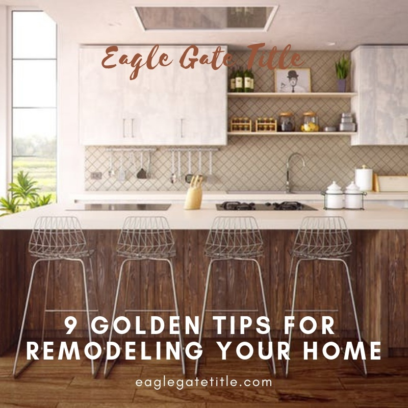 9+Golden+Tips+For+Remodeling+Your+Home.jpg