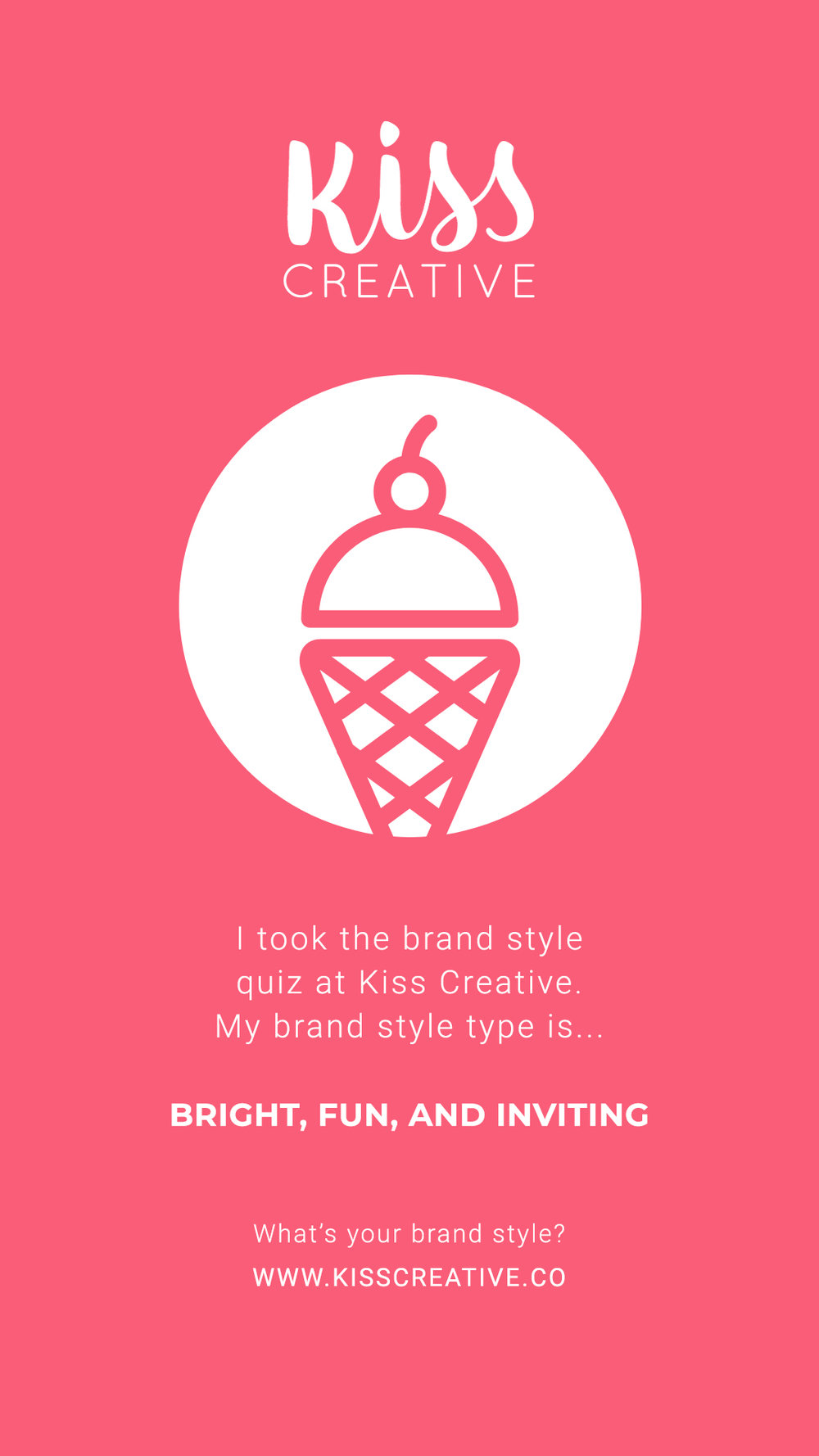 I took the Kiss Creative brand style quiz and I got Bright, Fun, and Inviting!I took the Kiss Creative brand style quiz and I got Bright, Fun, and Inviting!
