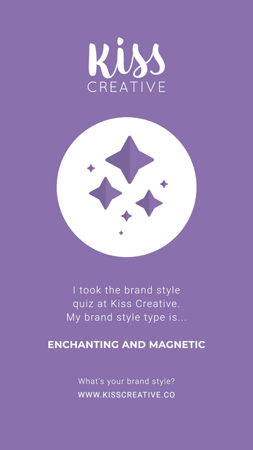 I took the Kiss Creative brand style quiz and I got Enchanting and Magnetic!