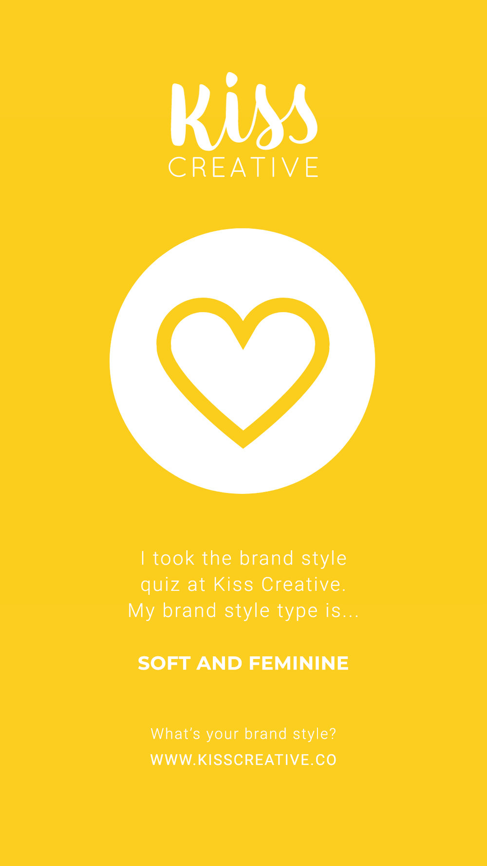 I took the Kiss Creative brand style quiz and I got Soft and Feminine!