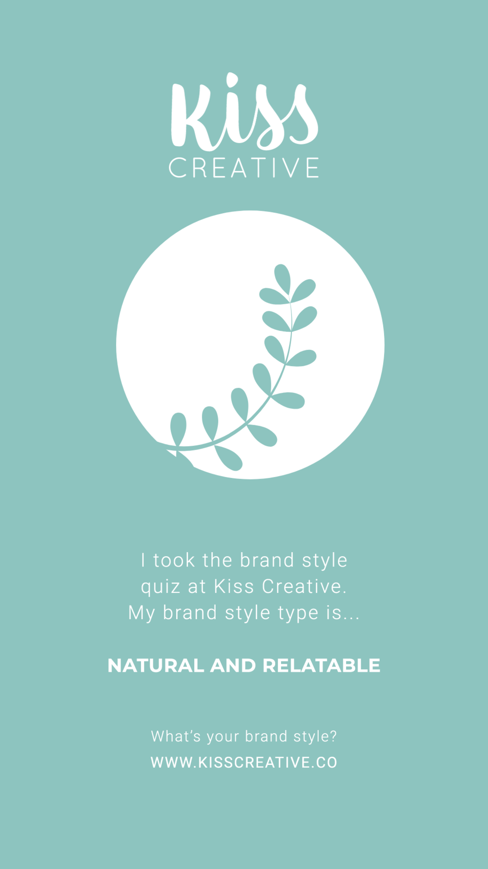 I took the Kiss Creative brand style quiz and I got Natural and Relatable!