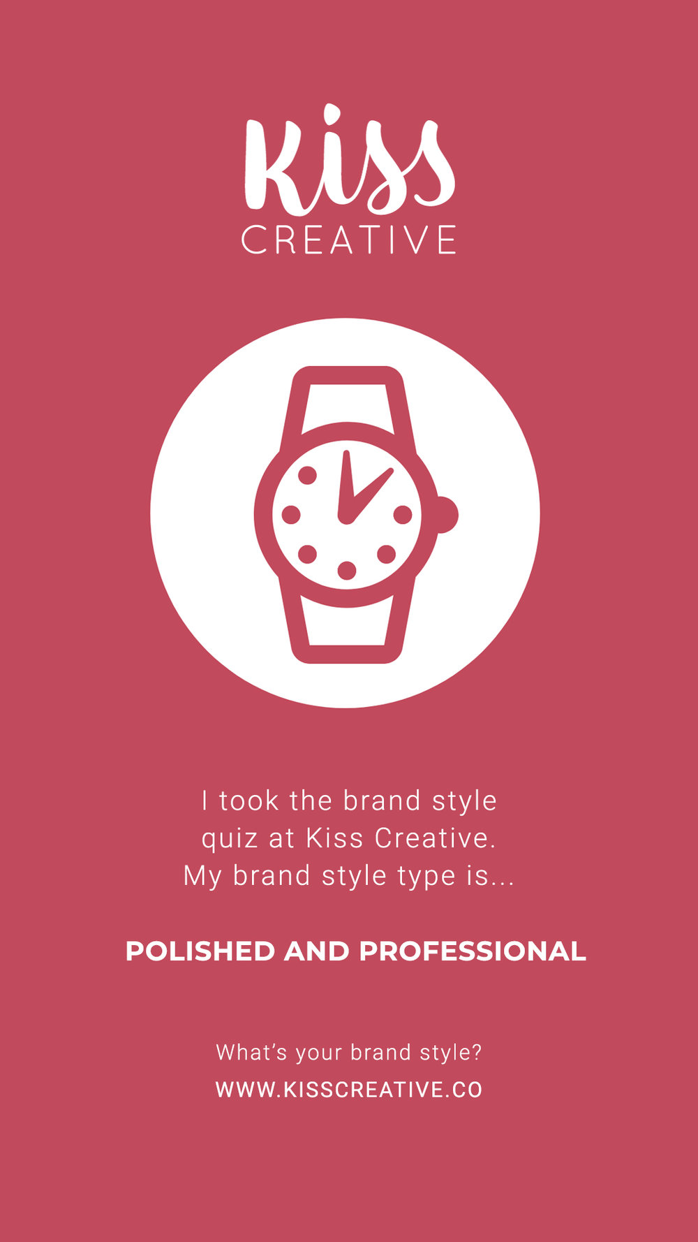 I took the Kiss Creative brand style quiz and I got Polished and Professional.