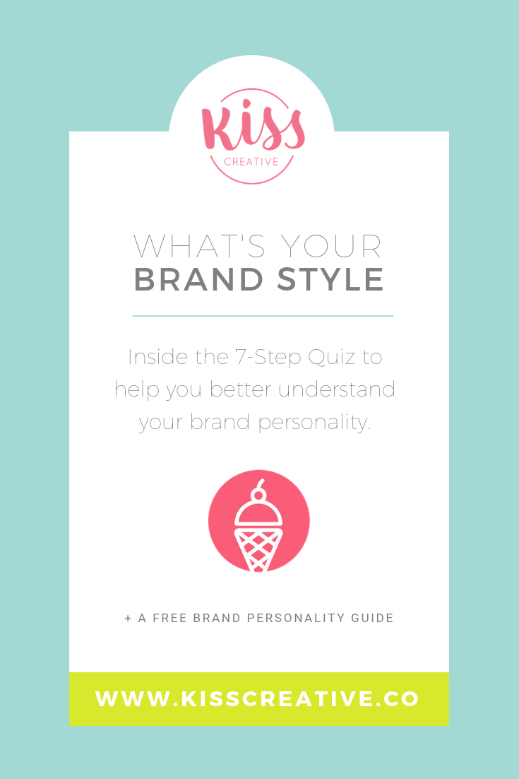 Kiss Creative | Define your Brand Style | What's your brand personality? Take the FREE quiz!