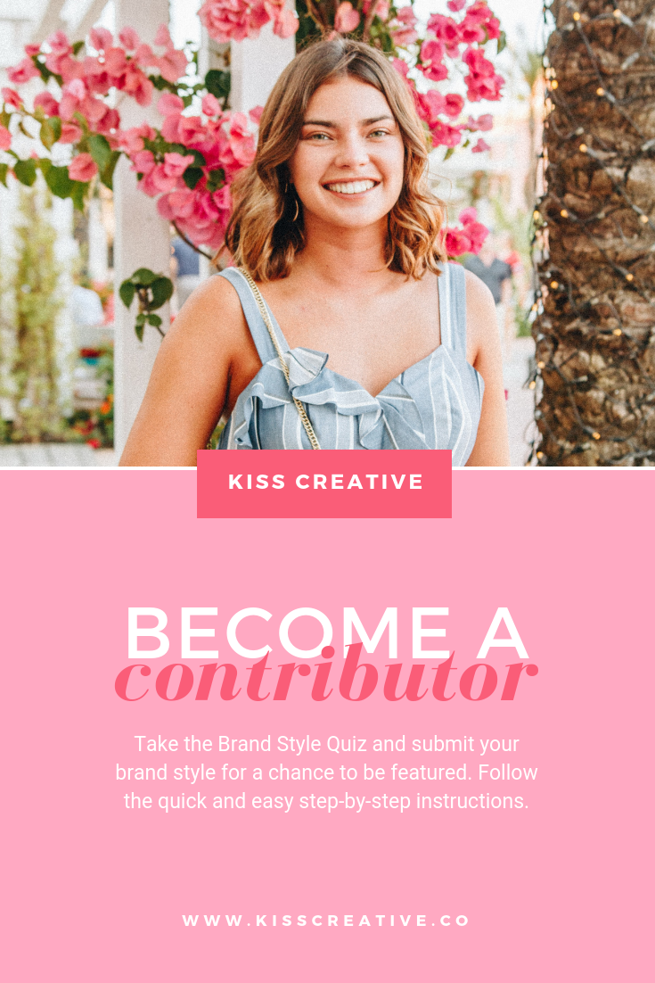 Get Featured. Become Brand Style Contributor!   Kiss Creative