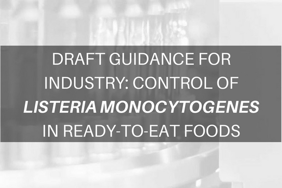 Draft Guidance for Industry- Control of Listeria monocytogenes in Ready-To-Eat Foods.png
