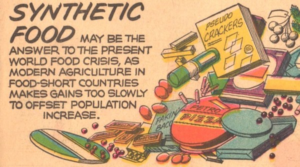 November 14, 1965—An illustration published by Athelstan Spilhauson speculating that synthetic food products would be needed to feed an ever-growing population. (Image: nextnature.net )