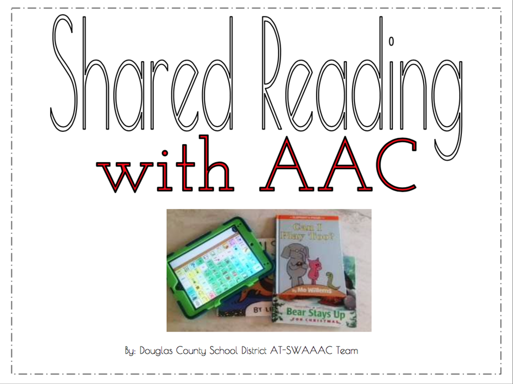Shared Reading With AAC - Developed by the DCSD Assistive Technology Team