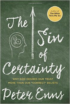 The Sin of Certainty Peter Enns
