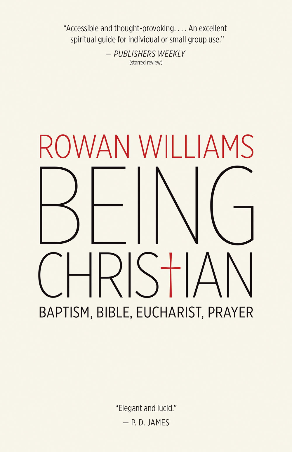 Being Christian: Baptism, Bible, Eucharist, Prayer   Rowan Williams