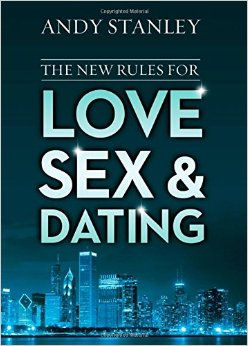 The New Rules for Love, Sex, & Dating Andy Stanley