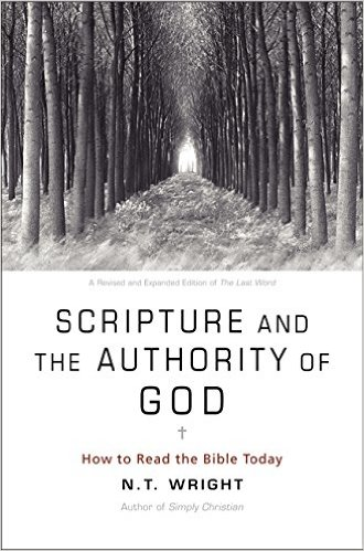 Scripture and the Authority of God: How to Read the Bible Today N.T. Wright