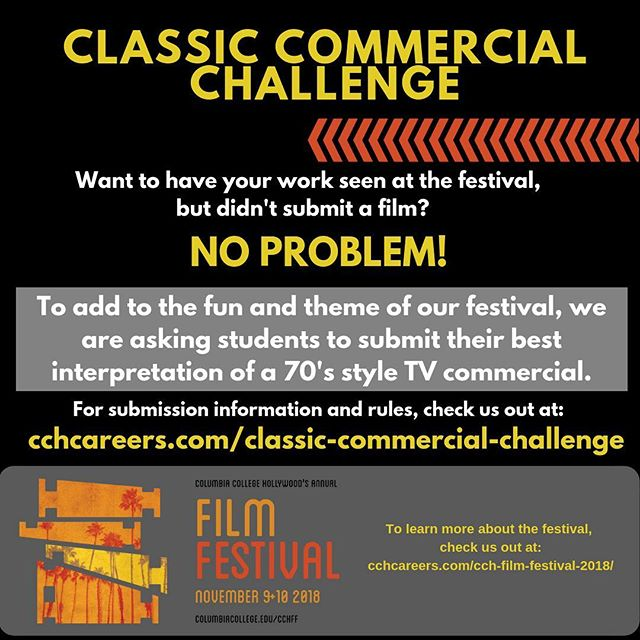 Students! If you didn't have a chance to submit something to the festival this year, no worries! Join the Classic Commercial Challenge! . . . #cchfilmfest2018 #cchfilmfestival #cchfilmfest #columbiacollegehollywood #shortsfestival #collegefilmfest #filmchallenge