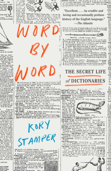 Word by Word: The Secret Life of Dictionaries  . By Kory Stamper. Publisher: Vintage; Reprint edition (March 6, 2018)