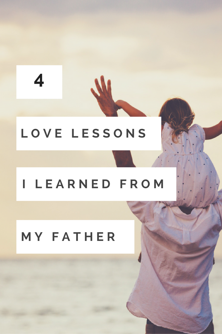 4 love lessons i learned from my father.png