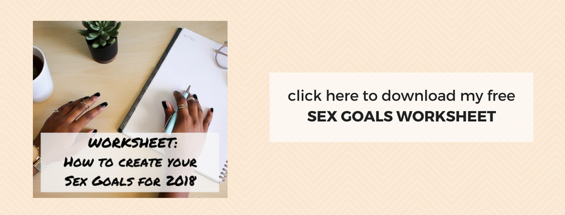 WORKSHEET_ How to create your sex goals for 2018.png