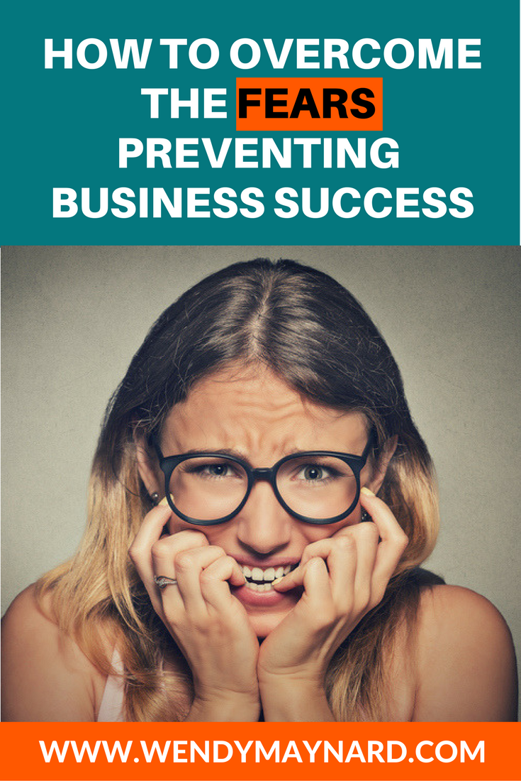 HOw to overcome the fears preventing your from business success