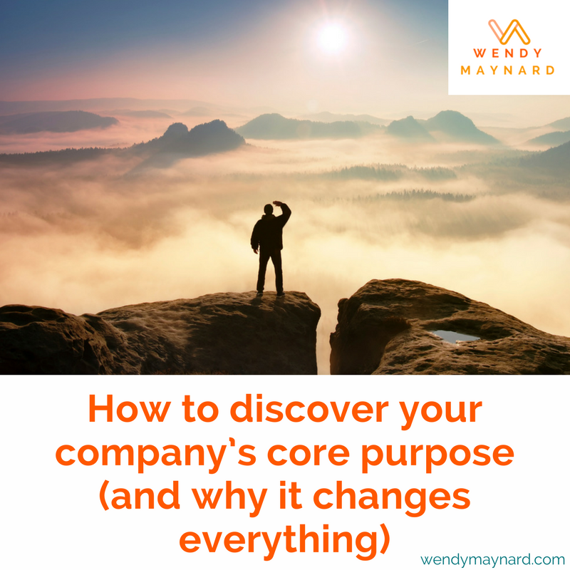 How to discover your company's core purpose (and why it changes everything)