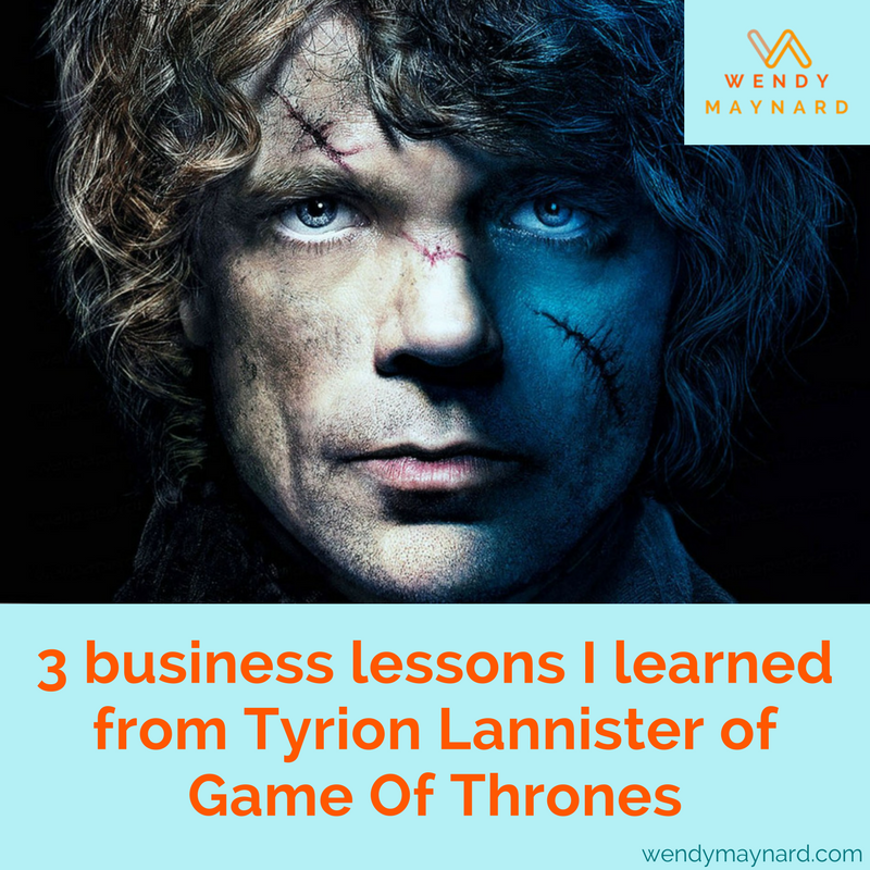 Here are 3 crucial business lessons I've learned from Tyrion Lannister, a wonderfully-flawed, but endearing character from Game of Thrones.