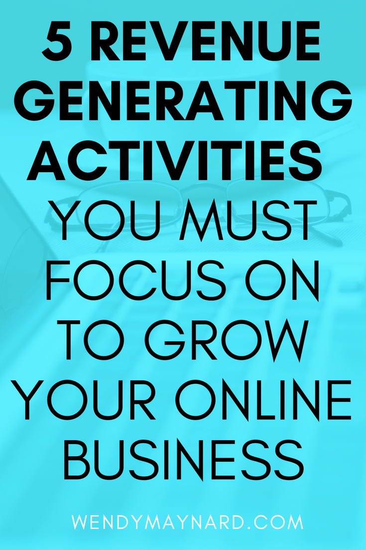 Here are the 5 crucial activities that you MUST FOCUS ON to make more money in your business.