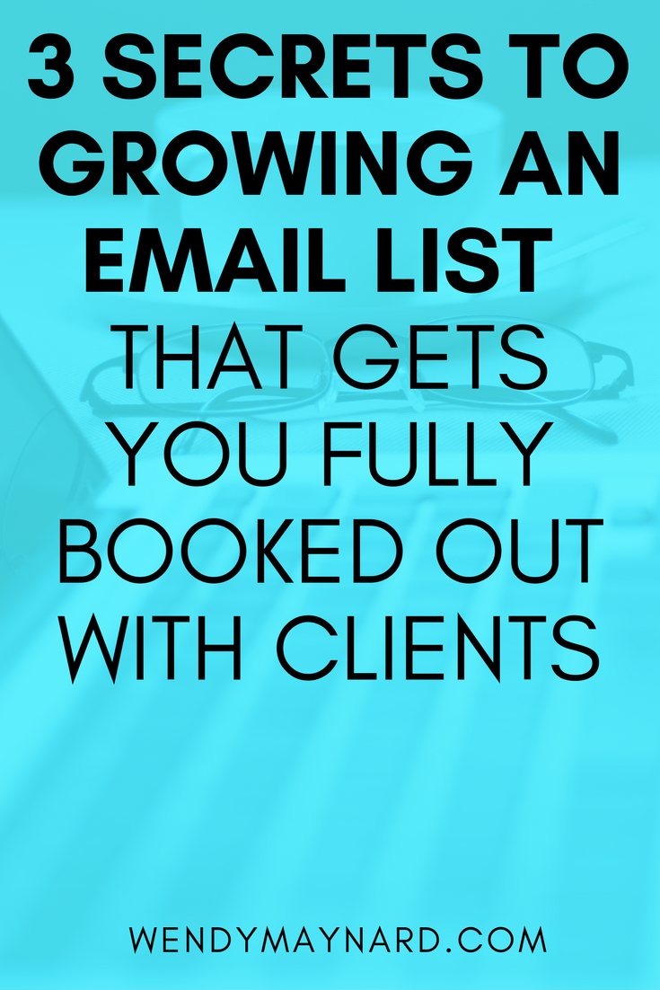 Here are the 3 secrets to building an email list that will fill your client roster and sell out your programs