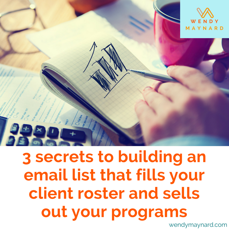 Here are the 3 secrets to list building you MUST know to sell out your services and programs.