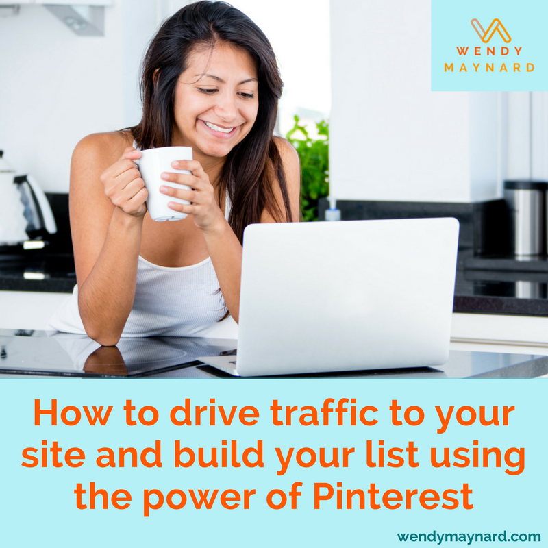 How to drive more traffic to your site and grow your email list leveraging the power of Pinterest