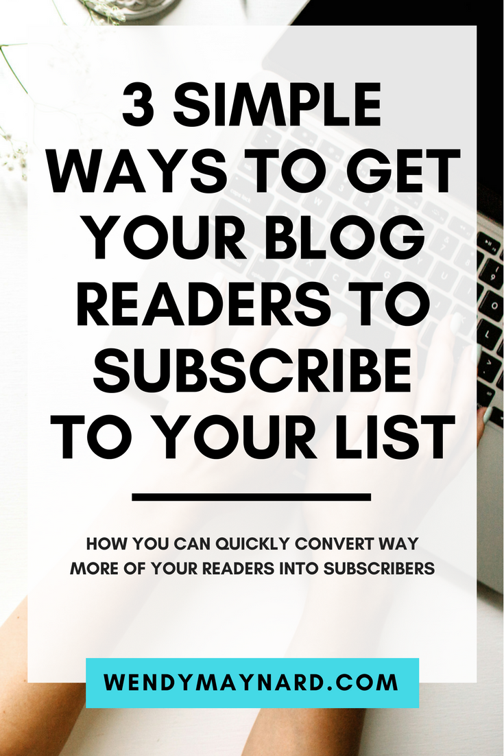Learn 3 simple ways to get way more of your blog readers to subscribe for your email list: the exact tools & strategies you can use.