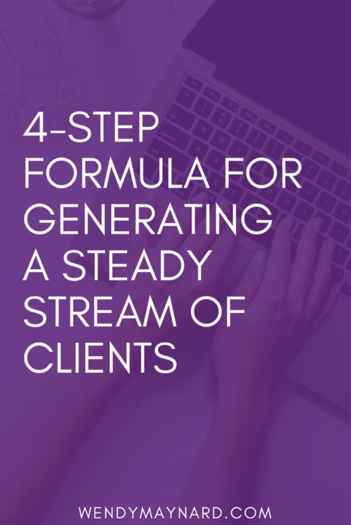 The 4-Step Formula for Generating a Steady Stream of Clients (And Keep Them Coming) | Struggling to get clients or keep a steady stream coming? This post will -- hands down -- help you to book your services in advance and find tons of new clients for your business.
