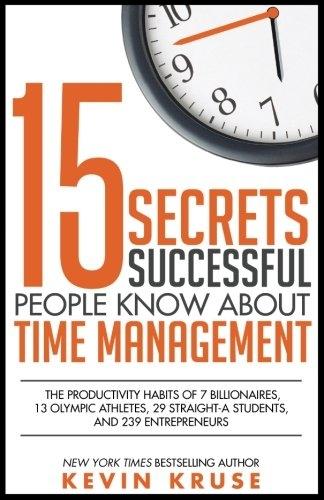 Time Management Secrets by Kevin Kruse