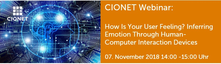 "Webinar: How Is Your User Feeling? Inferring Emotion Through Human-Computer Interaction Devices"" - 07.11.2018"