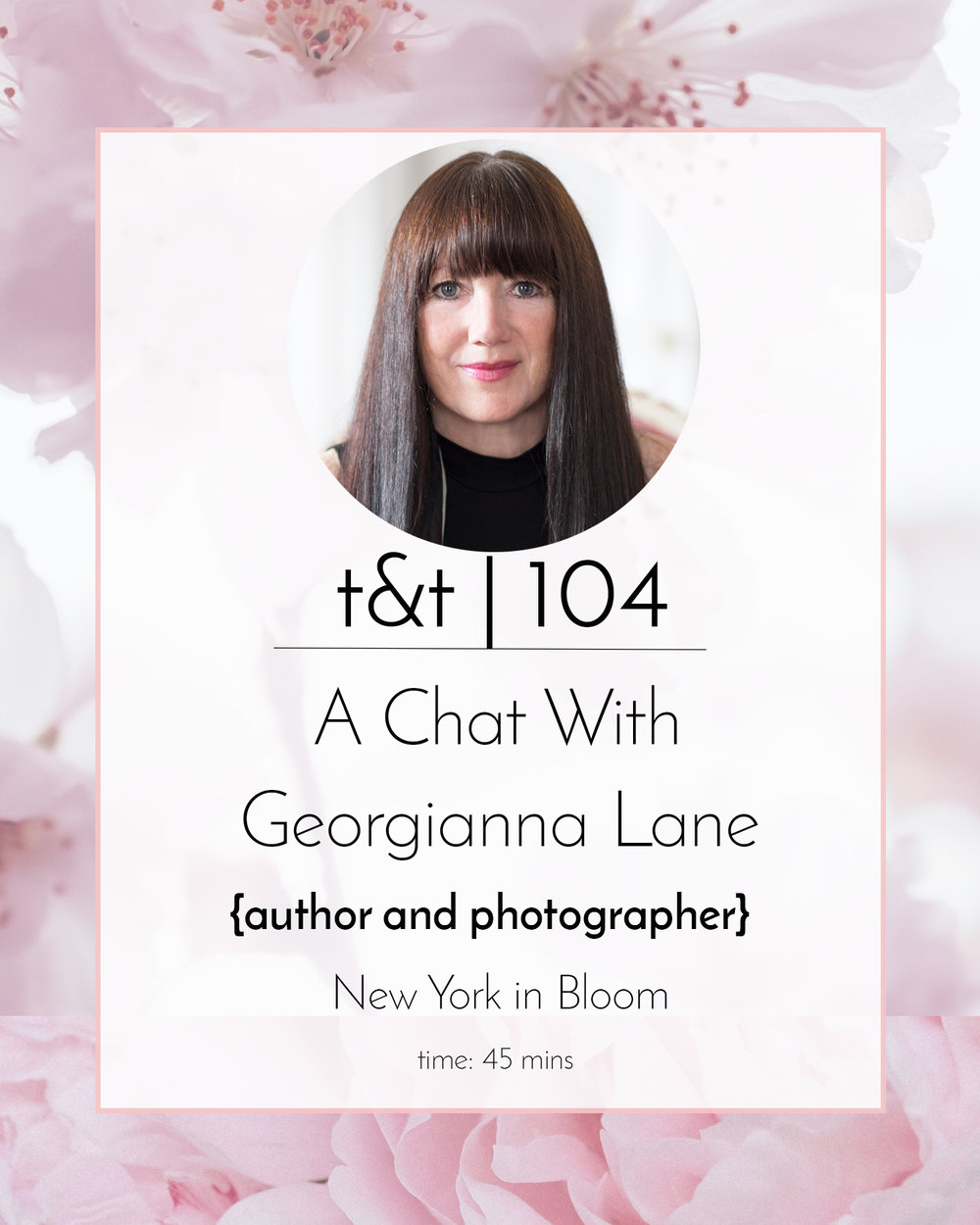 Listen to Episode 104: A Chat With Georgianna Lane