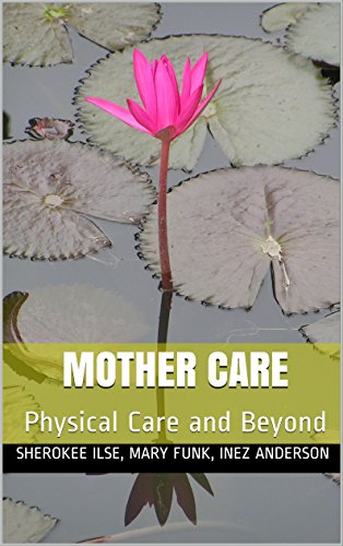 Mother Care: Physical Care and Beyond