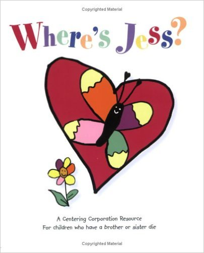 Where's Jess: For Children Who Have a Brother or Sister Die