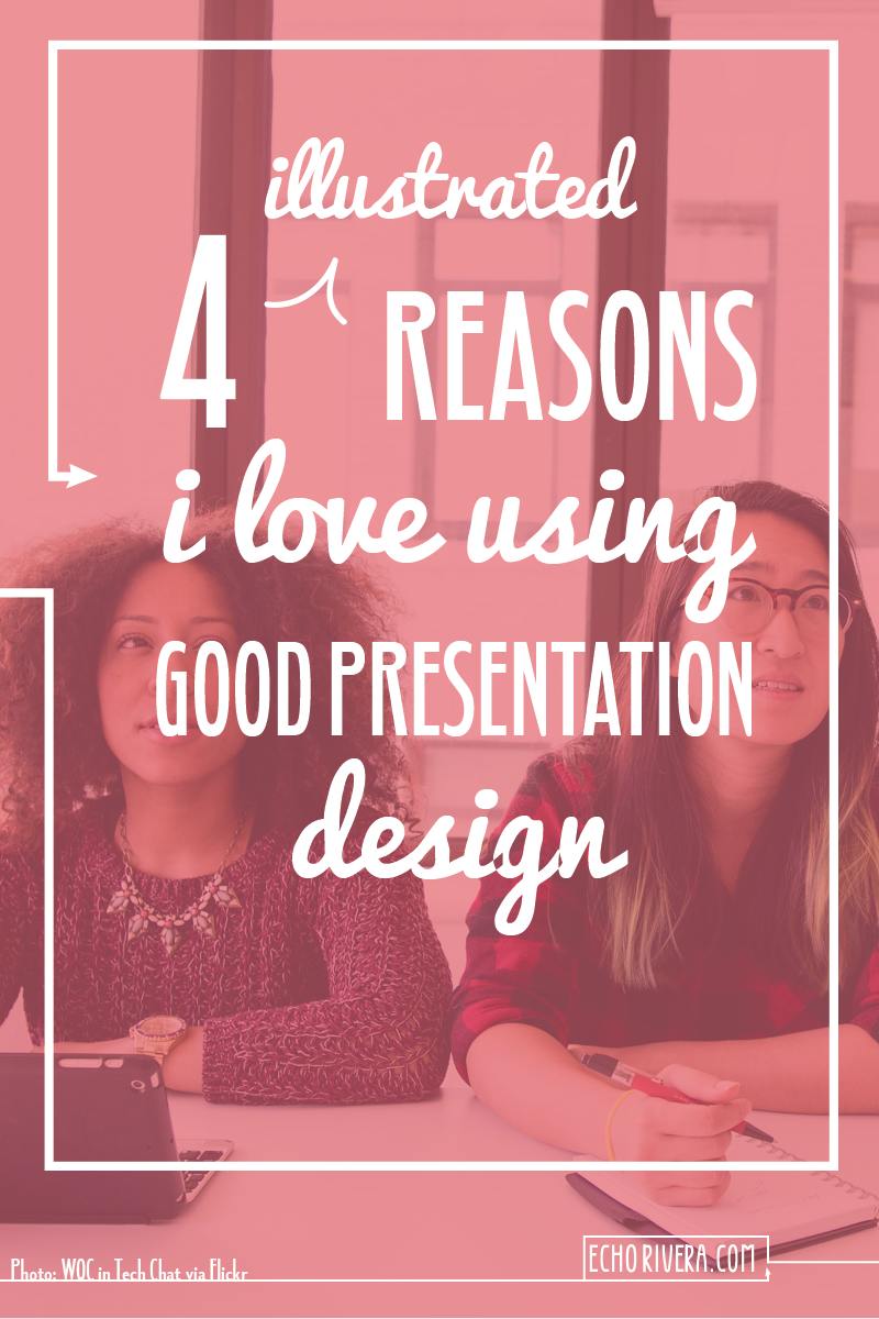 4 Illustrated Reasons I Love Using Good Presentation Design — echorivera.com