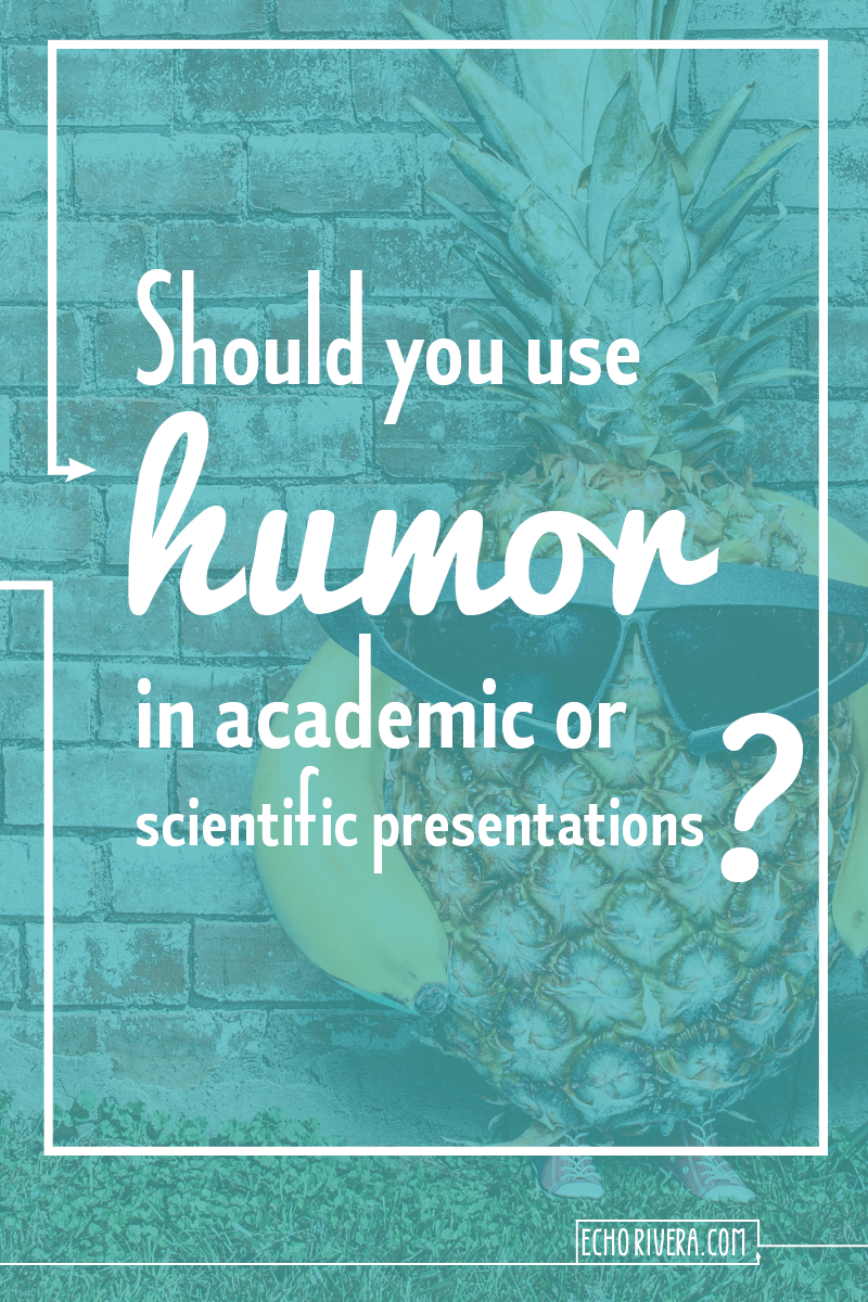 Using-Humor-EchoRivera-academic-scientific-presentation-powerpoint-lecture001.png