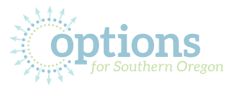 We want to acknowledge the Support of  Options for Southern Oregon.  THANK YOU!