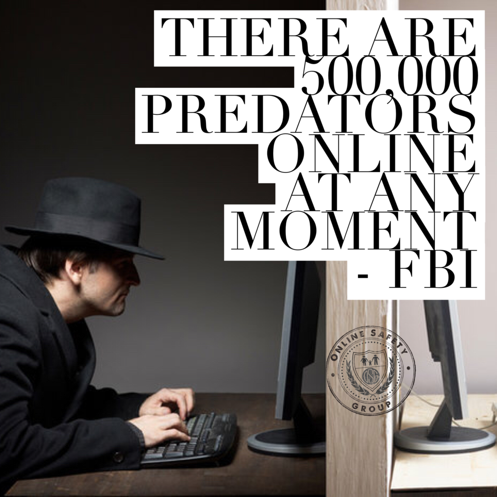 here are 500,00 predators online at any moment - FBI
