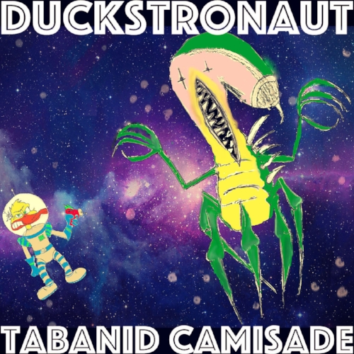 Duckstronaut - Tabanid Camisade