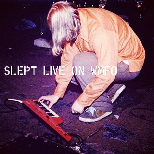 Slept - Live on WMFO