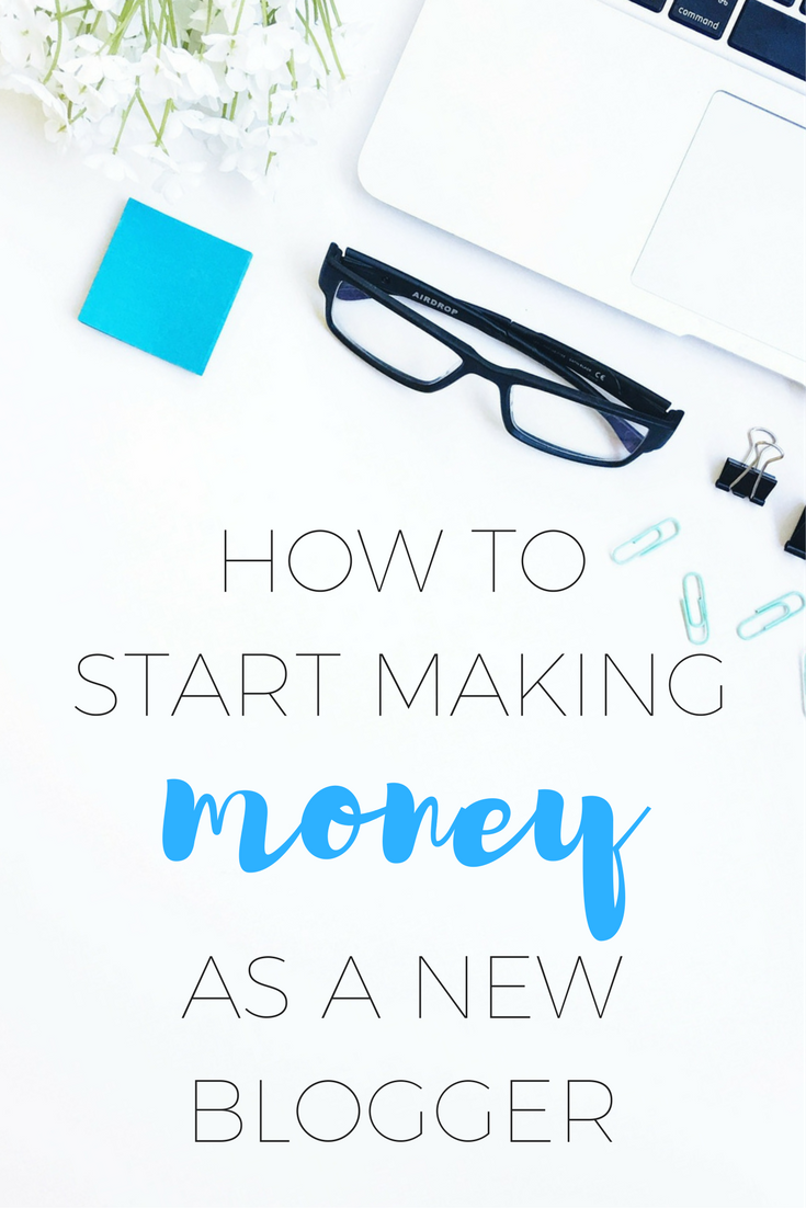 - How to start making money as a new blogger