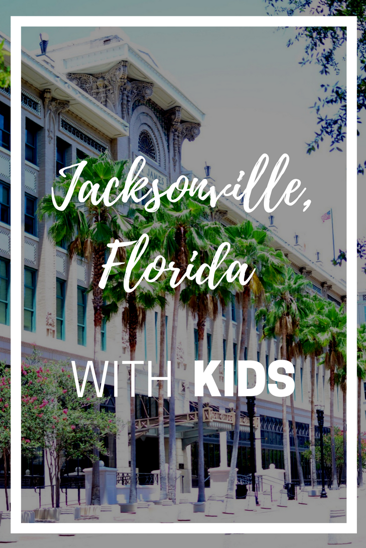 Jacksonville Florida with kids