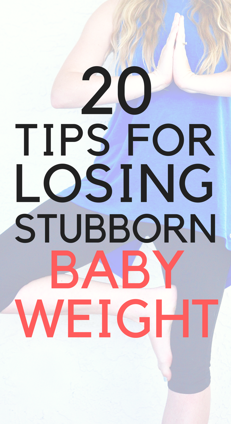 tips for losing the stubborn baby weight
