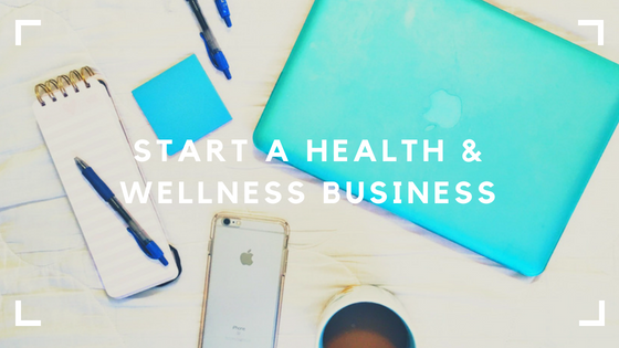 START A health and wellness business.png