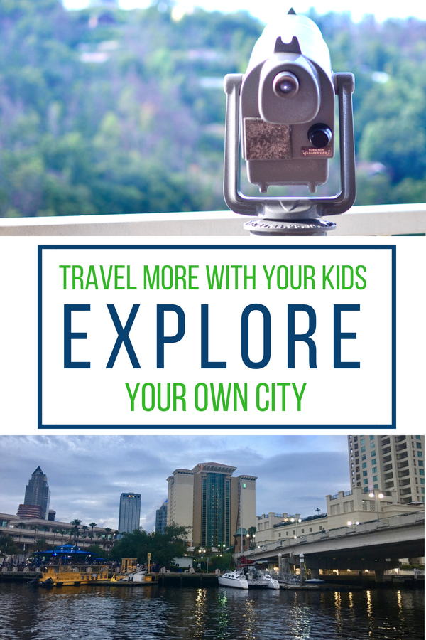 travel more with your kids_ explore your own city.png