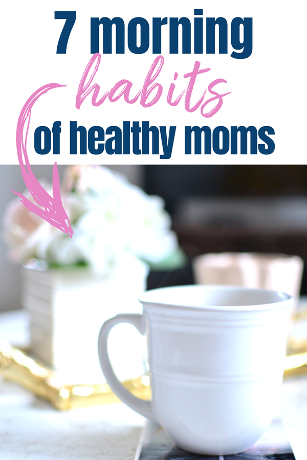 7 morning habits of healthy moms.png