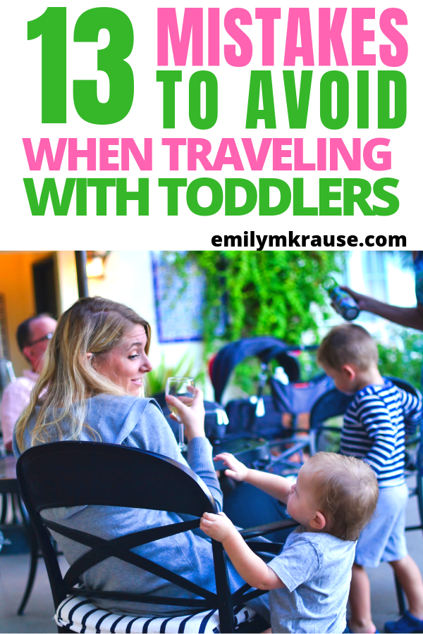 13 mistakes to avoid when traveling with toddlers.png