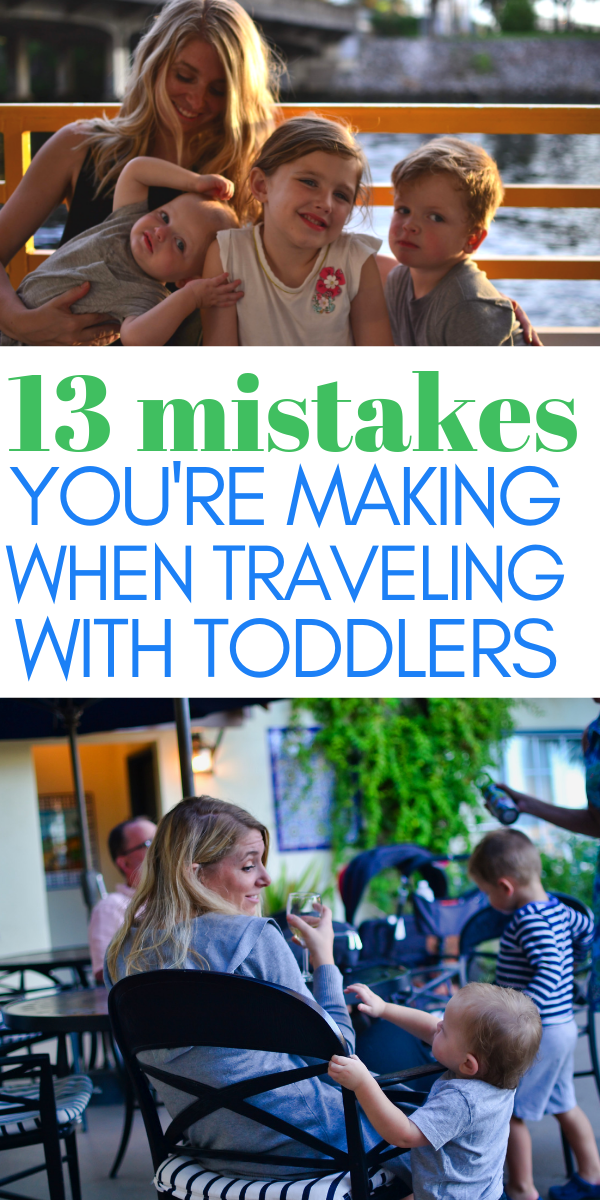 13 mistakes you're making when traveling with toddlers.png