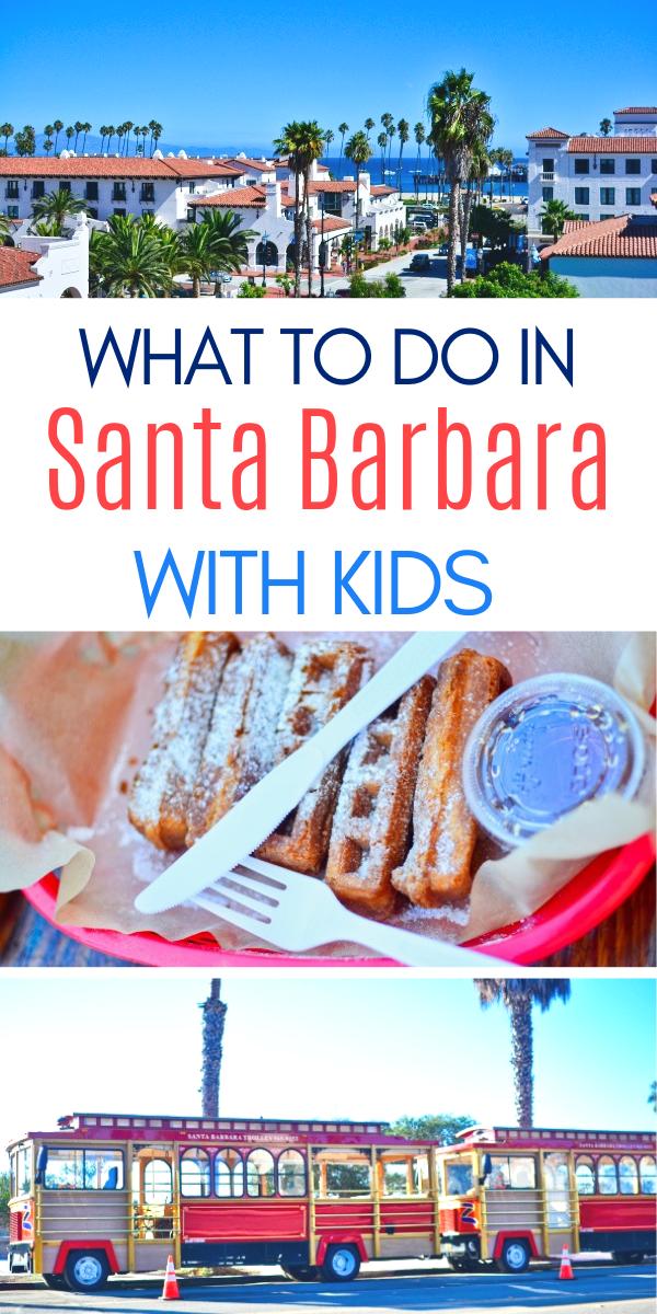 What to Do in Santa Barbara with Kids - Family Travel Guide to Santa Barbara, California.png