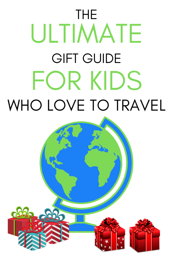 The ultimate gift guide for kids who love to travel. Give them experiences, books, and gear that will create curiosity about the world..png