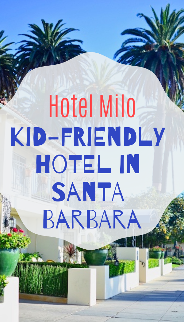 Kid-friendly hotel in Santa Barbara. Hotel Milo is a great place to stay if you're traveling to Santa Barbara with kids!.png
